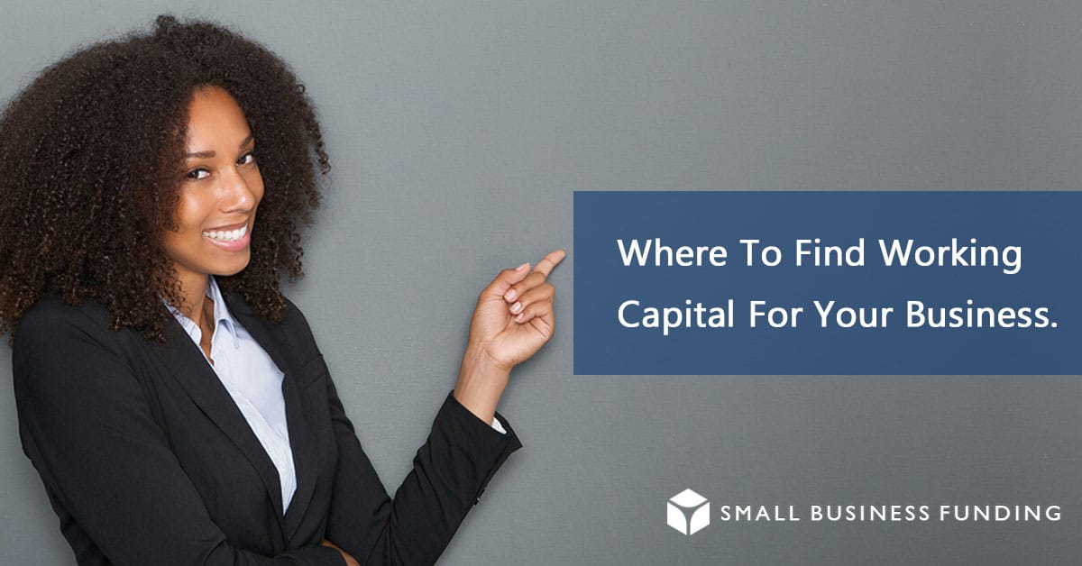 where to find working capital for your business