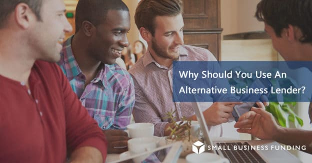 Why to use an alternative business lender