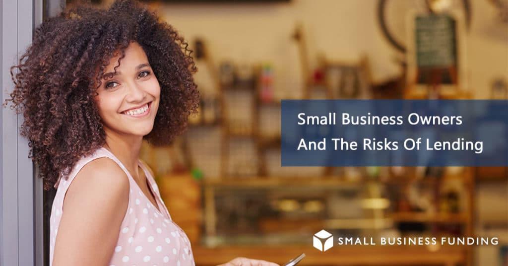 Small Business Lending Risks