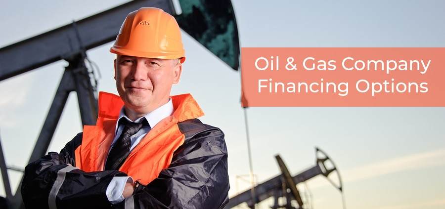Oil & Gas Company Financing Options