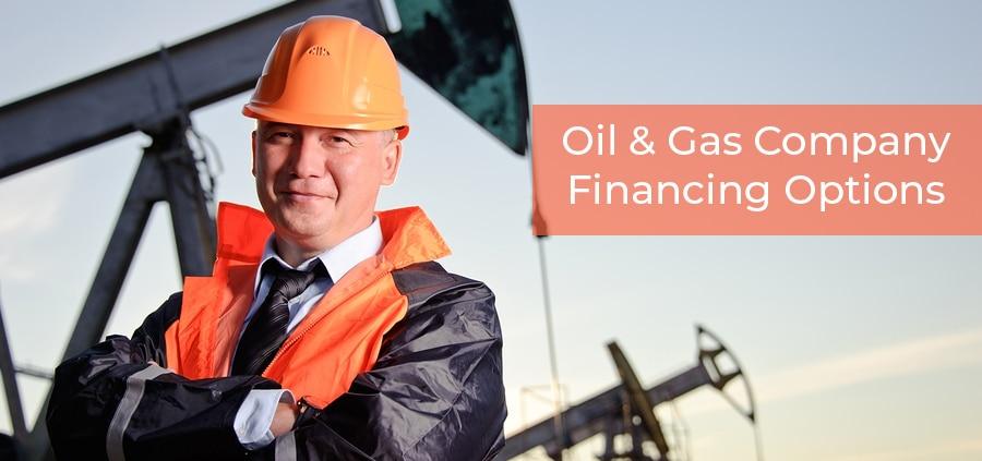 Oil u0026amp; Gas Company Financing Options