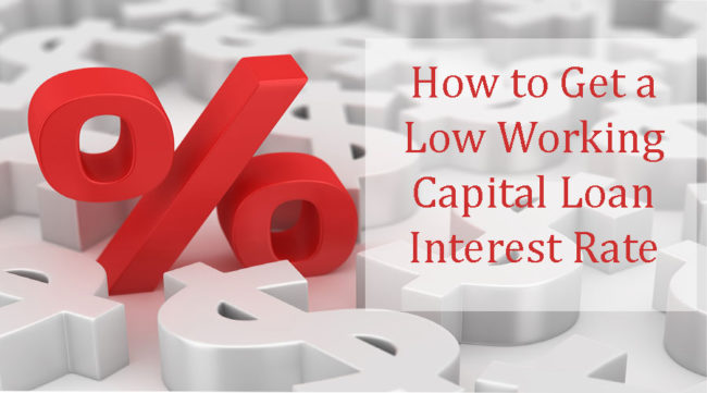 how to get a low working capital loan interest rate